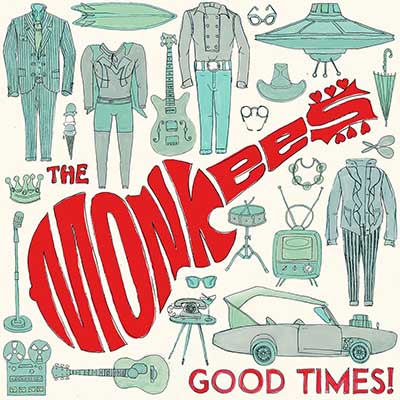 The Monkees — Good Times! (2016)