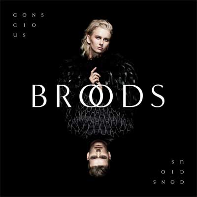 Broods — Conscious (2016)