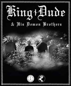King Dude & His Demon Brothers — ОТМЕНА!