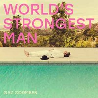 Gaz Coombes — World's Strongest Man (2018)