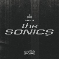 The Sonics — This Is The Sonics (2015)
