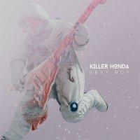 Премьера нового сингла Killer Honda «Sexy Boy»