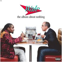 Wale — The Album About Nothing (2015)