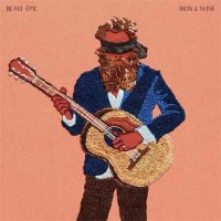 Iron & Wine — Beast Epic (2017)