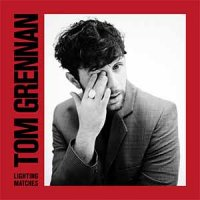 Tom Grennan — Lighting Matches (2018)