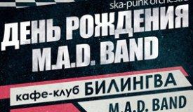 Группа M.A.D. BAND празднует свой день рождения в клубе Bilingua