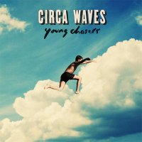 Circa Waves — Young Chasers (2015)