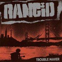 Rancid — Trouble Maker (2017)