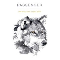 Passenger — The Boy Who Cried Wolf (2017)