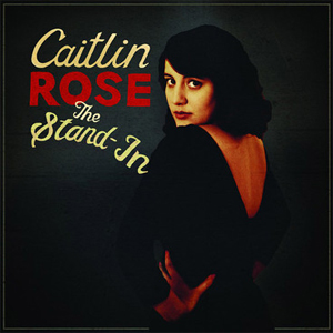 caitlin_rose_the_stand_in_2013