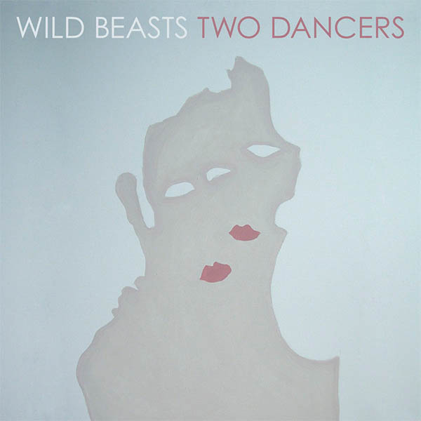 Wild-Beasts_Two-Dancers_2009